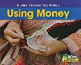 Using Money, Rebecca Rissman, 1432932667