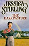 Front cover for the book The Dark Pasture by Jessica Stirling