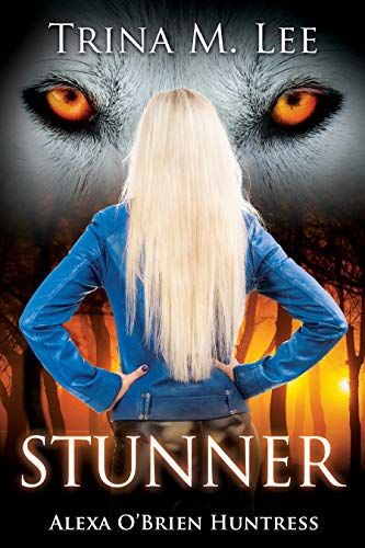 Stunner (Alexa O'Brien Huntress Series) by [Lee, Trina M.]