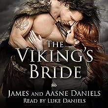The Viking's Bride Audiobook by James Daniels, Aasne Daniels Narrated by Luke Daniels