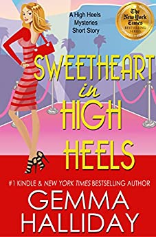Sweetheart in High Heels (High Heels Mysteries short story #5.75): a Humorous Romantic Mystery short story by [Halliday, Gemma]