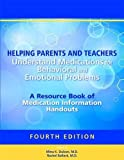 img - for Helping Parents and Teachers Understand Medications for Behavioral and Emotional Problems: A Resource Book of Medication Information Handouts by Mina K. Dulcan (2015-03-27) book / textbook / text book