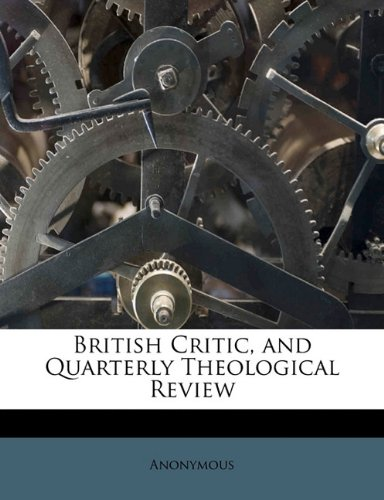 Download British Critic, and Quarterly Theological Review Volume 17, ser.2 pdf epub