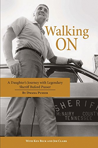 Amazon walking on a daughters journey with legendary sheriff walking on a daughters journey with legendary sheriff buford pusser by pusser dwana fandeluxe Images