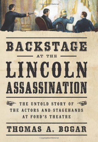 By Thomas A. Bogar - Backstage at the Lincoln Assassination (10/22/13) pdf