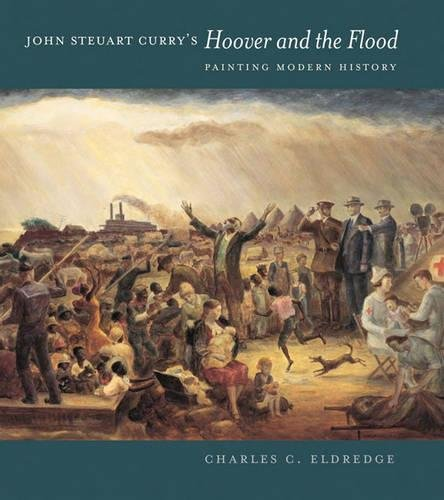 John Steuart Curry's Hoover and the Flood: Painting Modern History (Best Curry In Chicago)