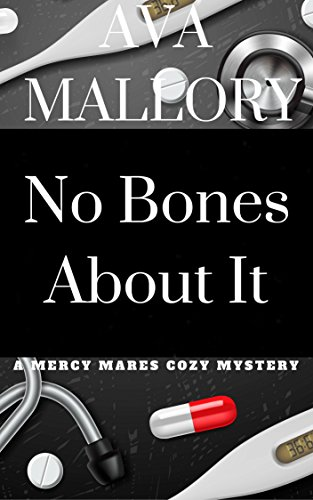 No Bones About It: A Mercy Mares Cozy Mystery Book Nine by [Mallory, Ava]