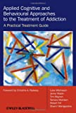 Applied Cognitive and Behavioural Approaches to the Treatment of Addiction, Luke Mitcheson and Jenny Maslin, 0470510625