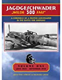 JG 300 Jagdgeschwader 300 Wilde Sau , Deluxe limited Edition Vol. 1 : A Chronicle of a Fighter Geschwader in the Battle for Germany, Lorant, Jean-Yves and Goyat, Richard, 0976103419