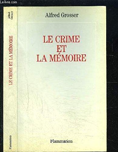 Le crime et la mémoire Broché – 8 janvier 1992 Grosser Alfred Flammarion 2080660802 Caractère national français