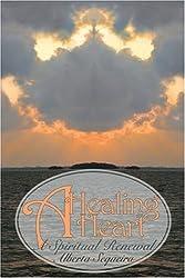 A Healing Heart: A Spiritual Renewal