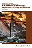 img - for Nontechnical Guide to Petroleum Geology, Exploration, Drilling & Production book / textbook / text book