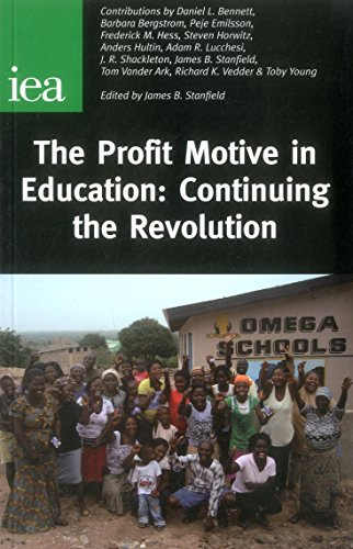 The Profit Motive in Education: Continuing the Revolution (IEA Readings)