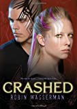 Crashed, Robin Wasserman, 1416974539