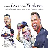 For the Love of the Yankees, Frederick C. Klein, 1600780865