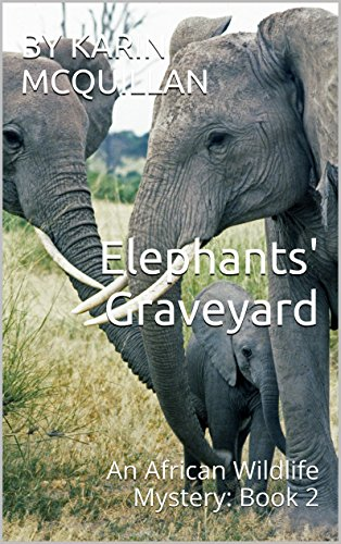 Elephants' Graveyard: An African Wildlife Mystery: Book (Two African Elephants)