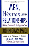 Men, Women and Relationships: Making Peace with the Opposite Sex