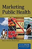 Marketing Public Health, Elissa A. Resnick, Michael Siegel, 1449645232