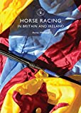Horse Racing in Britain and Ireland (Shire Library)