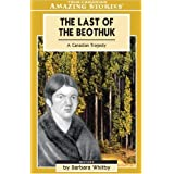 The Last of the Beothuk: A Canadian Tragedyby Barbara Whitby