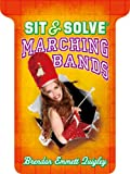 Sit and Solve® Marching Bands, Brendan Emmett Quigley, 1454909374