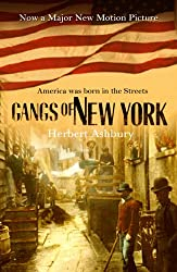 The Gangs of New York — An Informal History of the Underworld