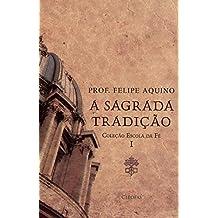 Escola da Fé. Sagrada Tradição - Volume I