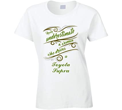 61b3ea7c7a5e Amazon.com  Never Underestimate Woman Who Drives Toyota Supra Car T ...