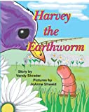 Harvey the Earthworm, Vandy Shrader and JoAnne Shweid, 1440475938