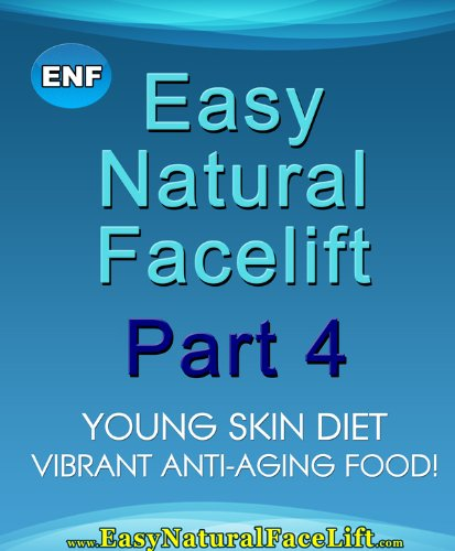 51BIclRLHcL - Easy Natural Facelift part 4 Young Skin Diet - Vibrant Anti-aging Food