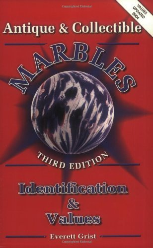 Antique & Collectible Marbles by Everett Grist (April 08,1994)