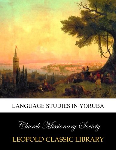 Language studies in Yoruba by Leopold Classic Library
