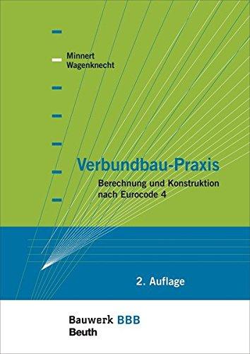 verbundbau-praxis-berechnung-und-konstruktion-nach-eurocode-4-bauwerk-basis-bibliothek