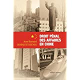 Droit pénal des affaires en Chine (French Edition)