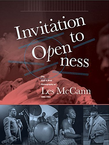 Invitation To Openness: The Jazz & Soul Photography Of Les McCann 1960-1980 by Les McCann (2015-04-19) (Invitation To Openness)