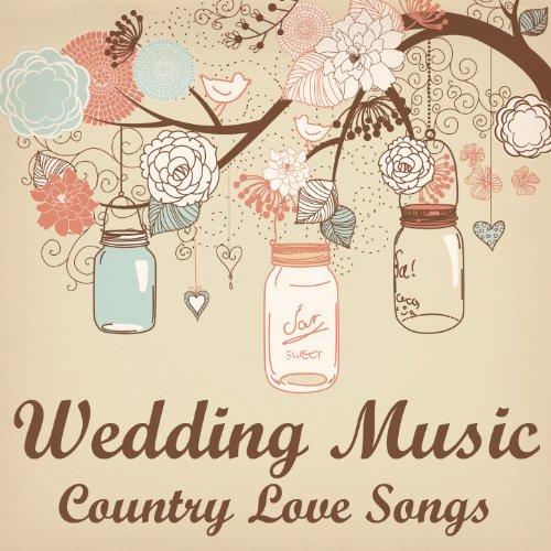 Wedding Music: Country Love Songs