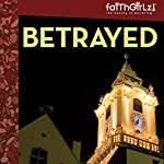 Betrayed: Faithgirlz! - Boarding School Mysteries, Book 2 | Kristi Holl