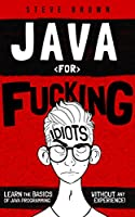 Java for Fucking Idiots Front Cover