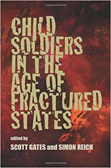 Child Soldiers in the Age of Fractured States (The Security Continuum) (2010-01-31)