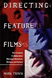 img - for Directing Feature Films: The Creative Collaborarion Between Director, Writers, and Actors book / textbook / text book