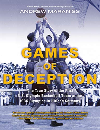 Book Cover: Games of Deception: The True Story of the First U.S. Olympic Basketball Team at the 1936 Olympics in Hitler's Germany
