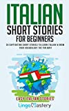 Italian Short Stories for Beginners: 20 Captivating Short Stories to Learn Italian & Grow Your Vocabulary the Fun Way! (Easy Italian Stories Vol. 1) (Italian Edition)
