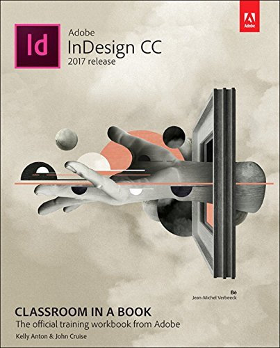 Adobe InDesign CC Classroom in a Book (2017 release) by Kelly Kordes Anton (2016-12-22)