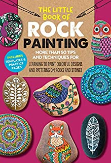 Book Cover: The Little Book of Rock Painting: More than 50 tips and techniques for learning to paint colorful designs and patterns on rocks and stones