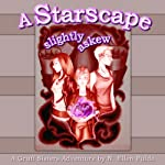 A Starscape Slightly Askew: A Gruff Sisters Adventure | N. Ellen Fulda