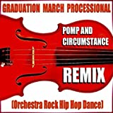 Pomp and Circumstance (Remix) [Graduation March Processional] [Orchestra Rock Hip Hop Dance]