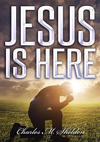 Charles M. Sheldon: Jesus is Here (English Edition)
