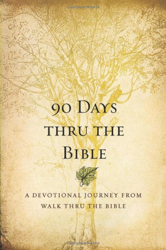 90 Days Thru the Bible: A Devotional Journey from Walk Thru the Bible