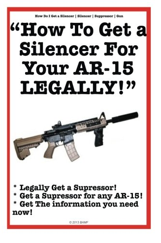 How To Get a Silencer For Your AR-15 Legally