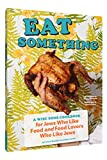 Eat Something: A Wise Sons Cookbook for Jews Who